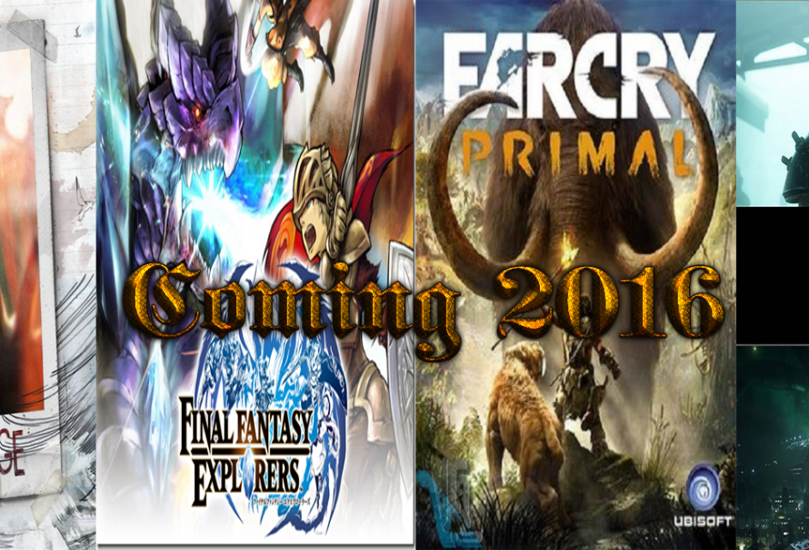 Gaming In 2016 | Up Coming Next Year