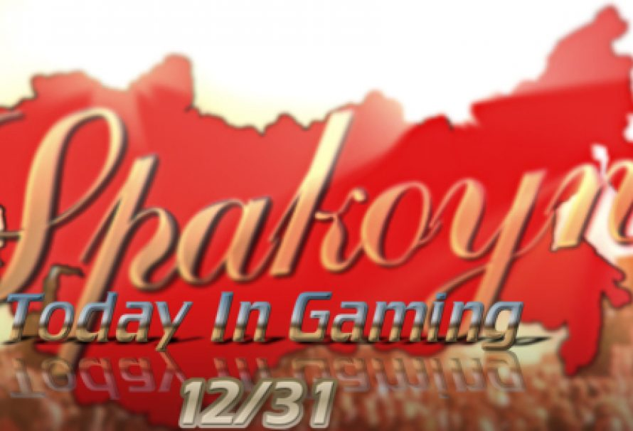 Today In Gaming | 12/31