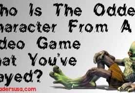 Who is the Oddest Character From a Video Game You've Played?