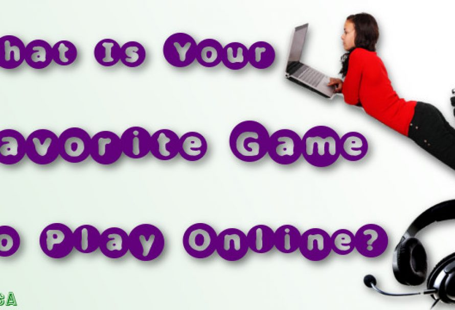 What Is Your Favorite Game To Play Online?