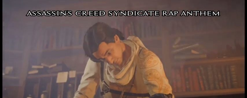 ASSASSIN'S CREED SYNDICATE RAP ANTHEM