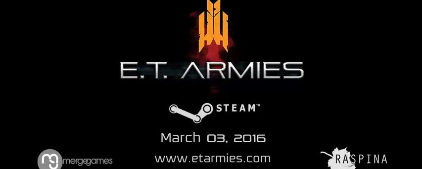 E.T. Armies On Steam Today