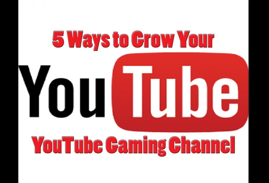 5 Ways to Grow Your YouTube Gaming Channel