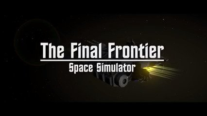 The Final Frontier: Space Simulator ~ Coming Soon - #GTUSA