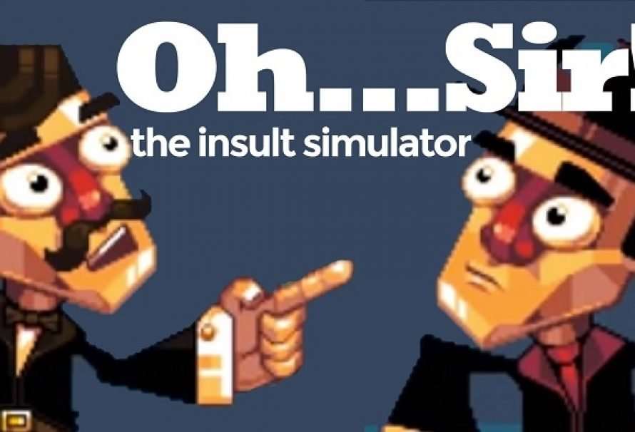 """""""Oh…Sir!! The Insult Simulator"""" Is A Hilarious Indie Game!!"""