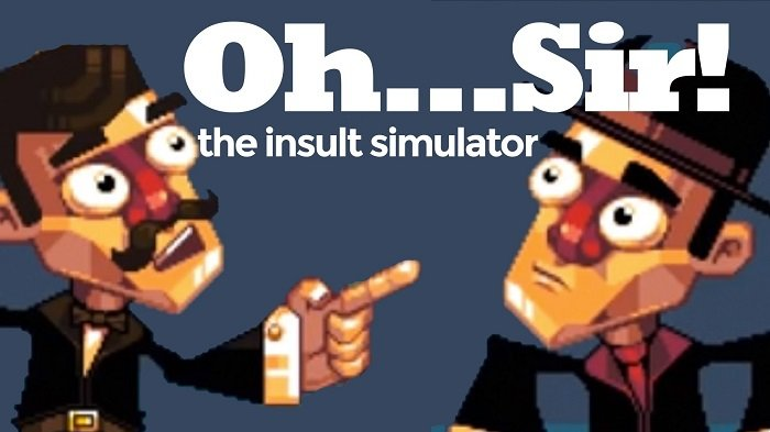 Oh...Sir!! The Insult Simulator - #GTUSA 1