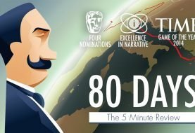80 Days: The 5 Minute Review