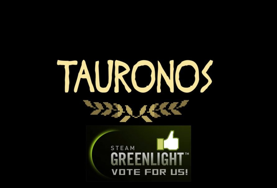 "Check Out ""TAURONOS"" On Steam Greenlight"