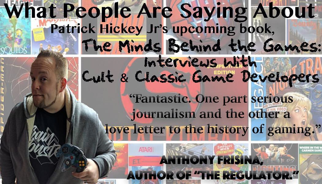 Video Game Interview Anthology By Patrick Hickey Jr Coming Soon - #GTUSA 1