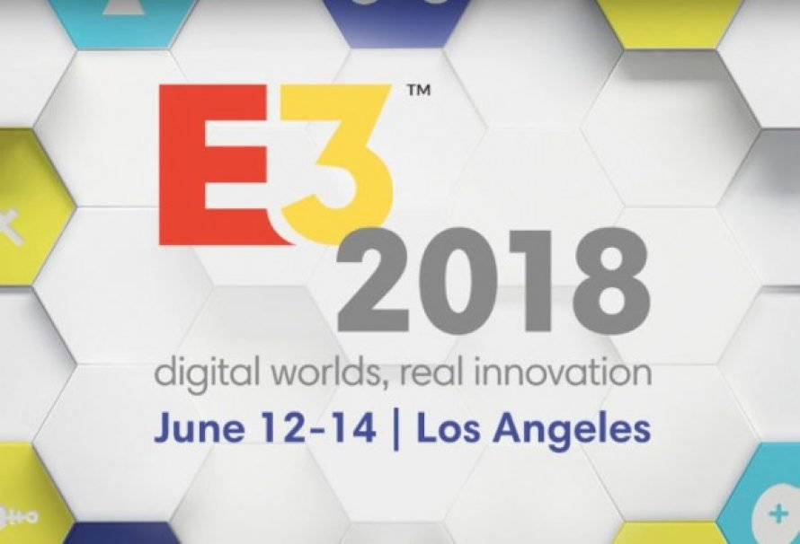 E3 2018 Is Looking Great! Here's What To Expect.