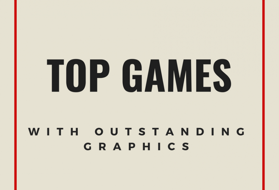 TOP Games With The Most Outstanding Graphics!