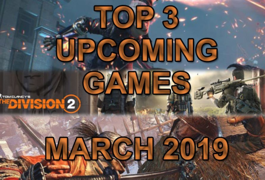 Top 3 Upcoming  Games in March 2019